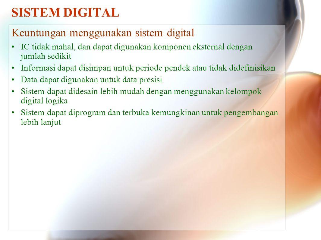 SISTEM DIGITAL Keuntungan menggunakan sistem digital