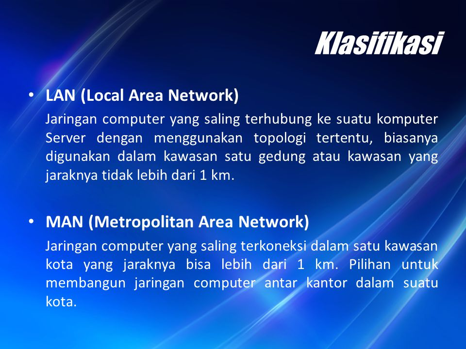 Klasifikasi LAN (Local Area Network) MAN (Metropolitan Area Network)