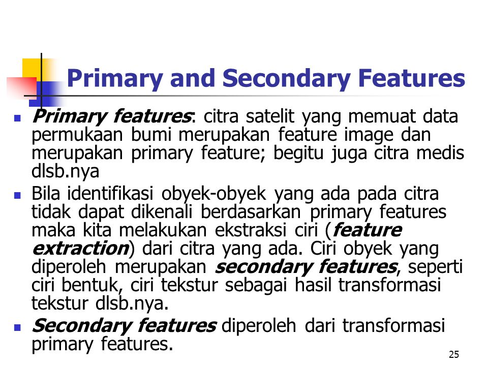 Primary and Secondary Features