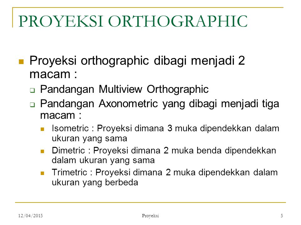 PROYEKSI ORTHOGRAPHIC