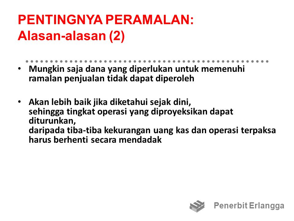 PENTINGNYA PERAMALAN: Alasan-alasan (2)