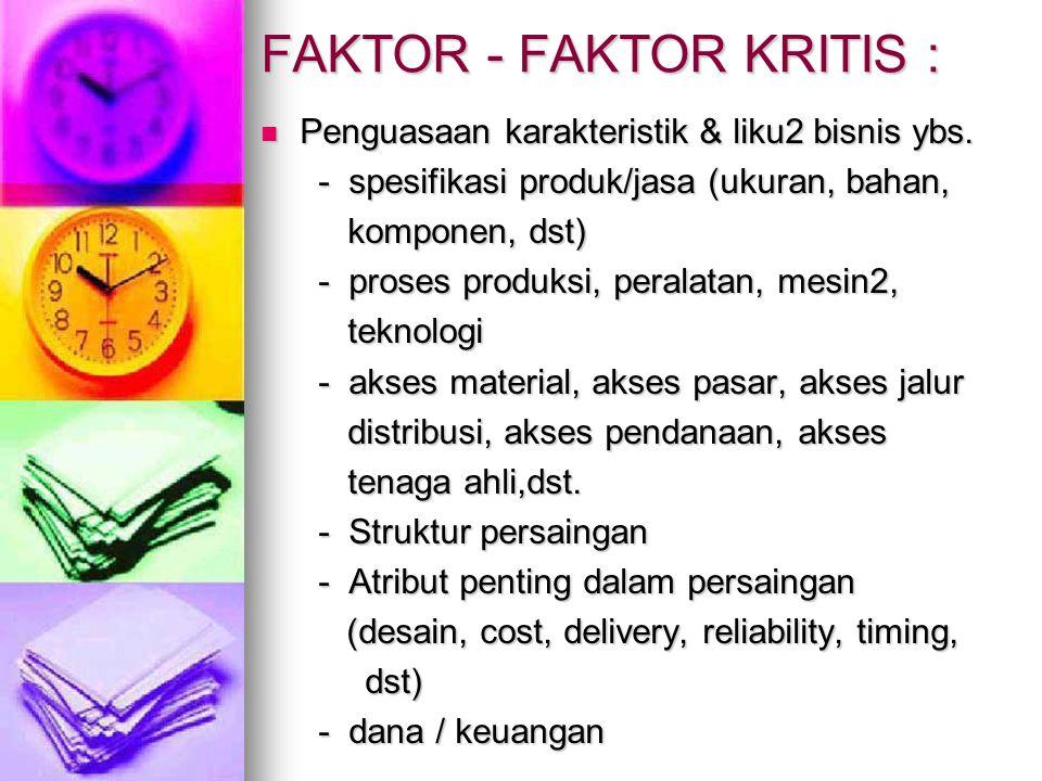 FAKTOR - FAKTOR KRITIS :