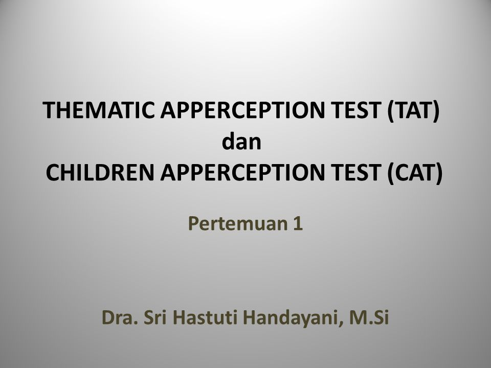 THEMATIC APPERCEPTION TEST (TAT) dan CHILDREN APPERCEPTION TEST (CAT)