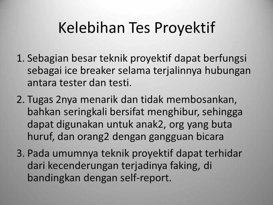 Kelebihan Tes Proyektif