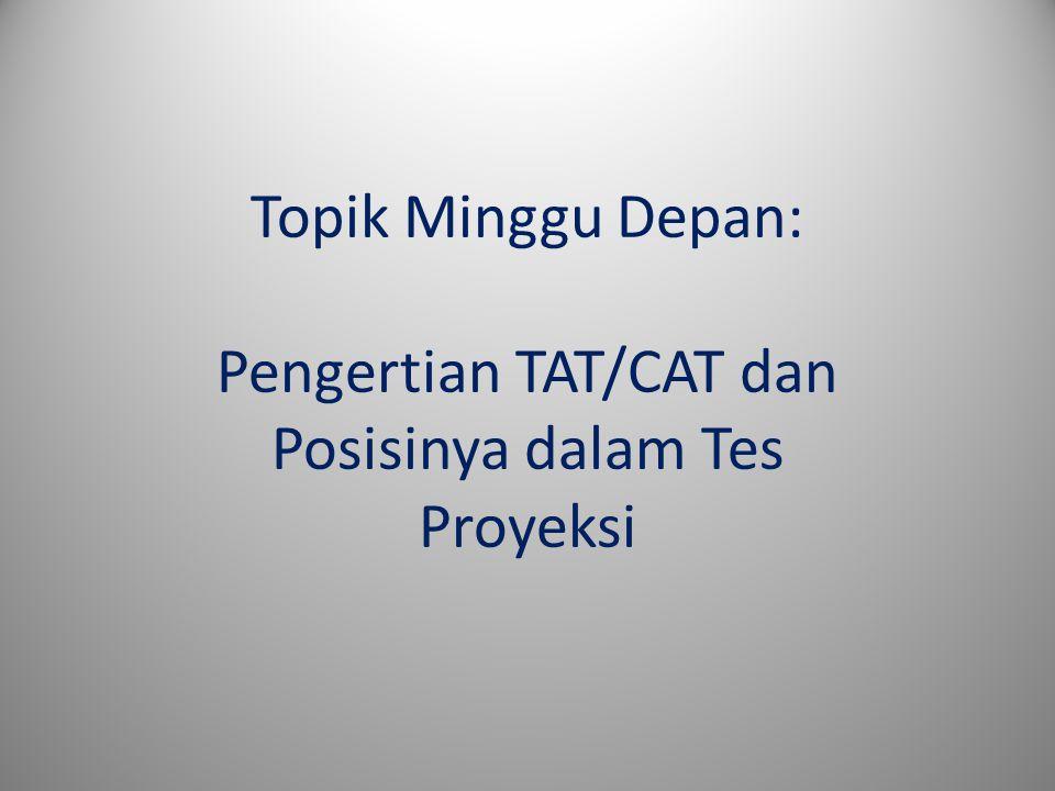 Pengertian TAT/CAT dan Posisinya dalam Tes Proyeksi