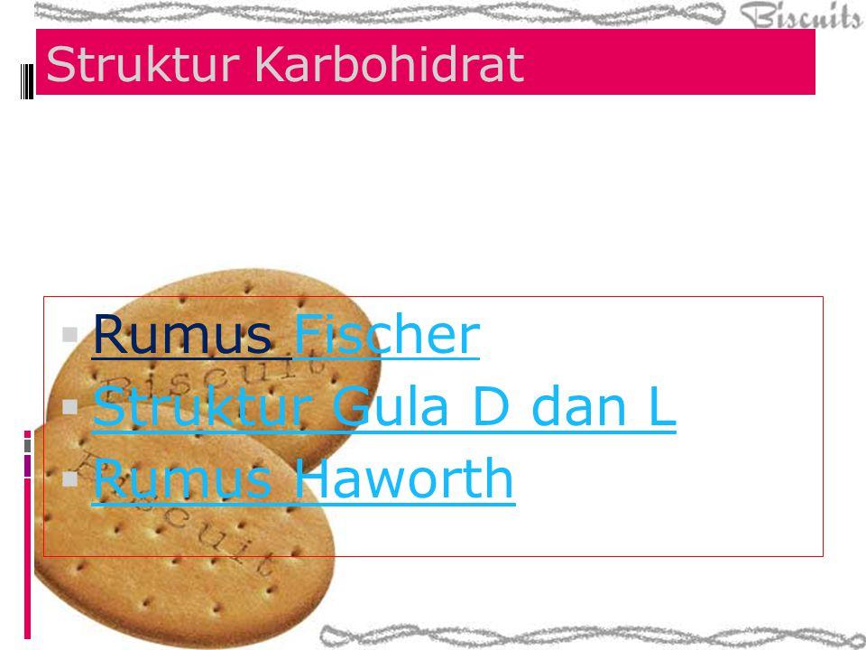Struktur Karbohidrat Rumus Fischer Struktur Gula D dan L Rumus Haworth