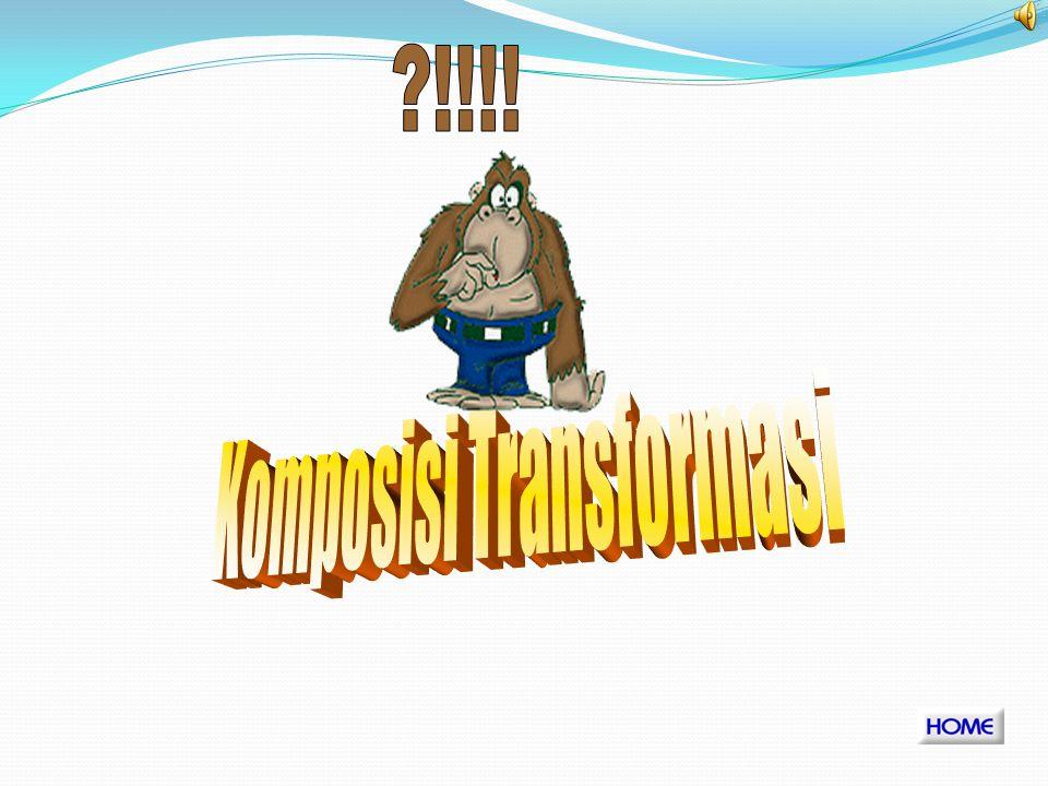 Komposisi Transformasi
