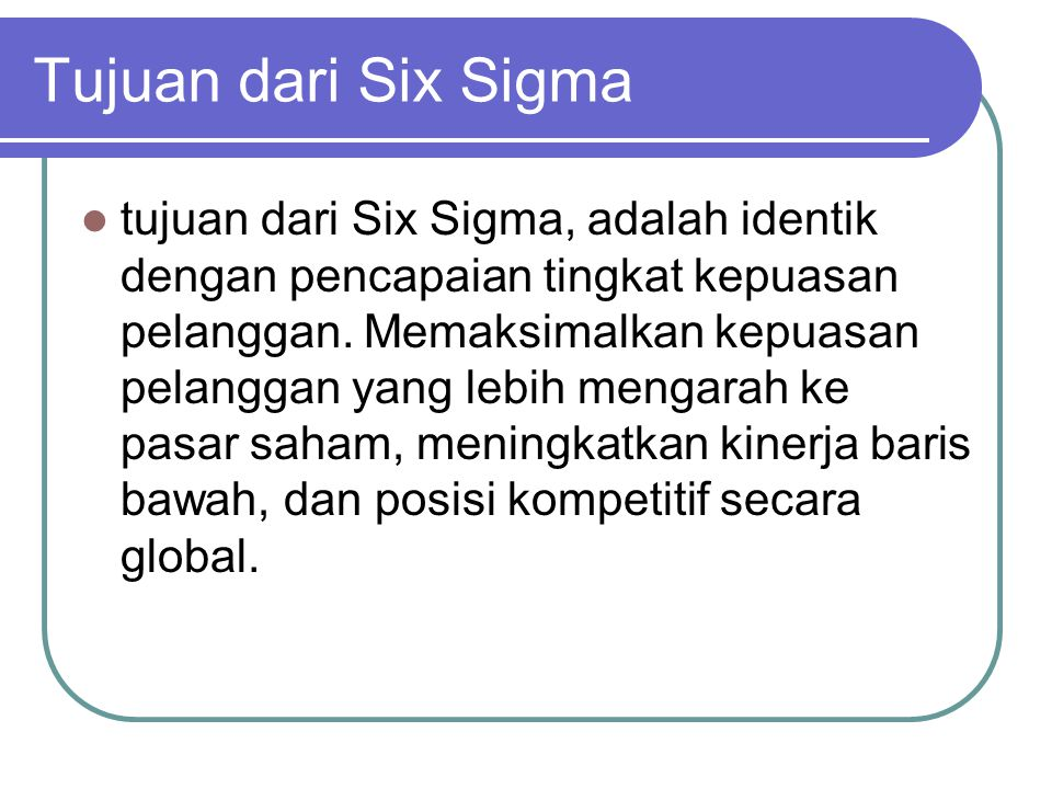 Tujuan dari Six Sigma