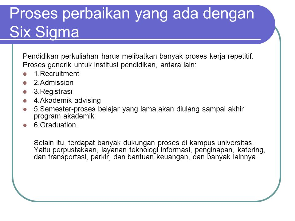 Proses perbaikan yang ada dengan Six Sigma