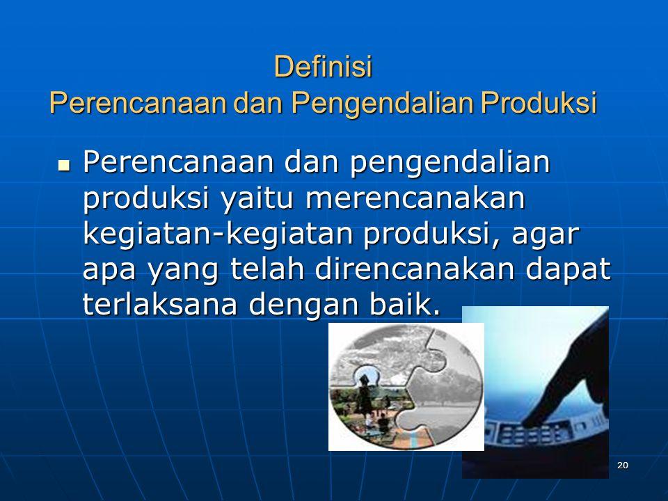 Definisi Perencanaan dan Pengendalian Produksi