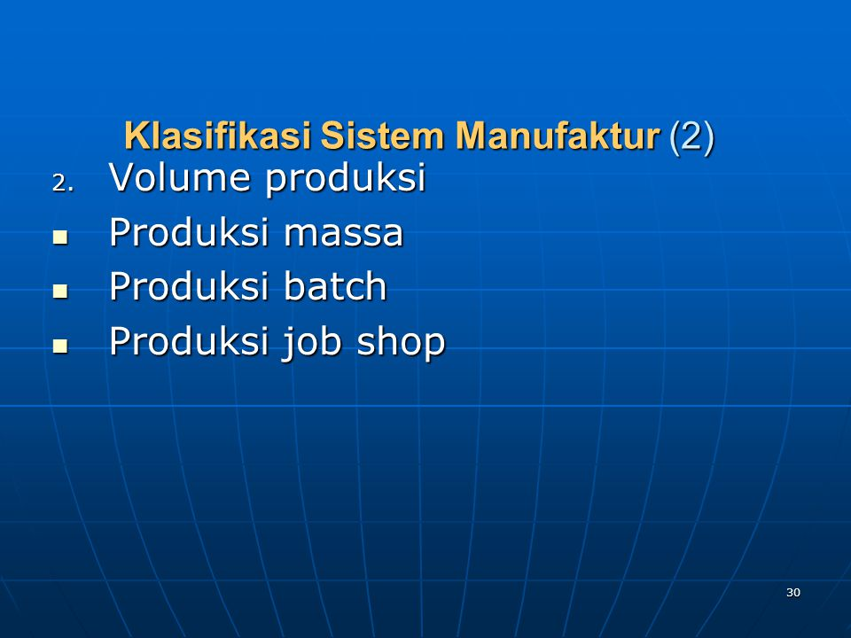 Klasifikasi Sistem Manufaktur (2)