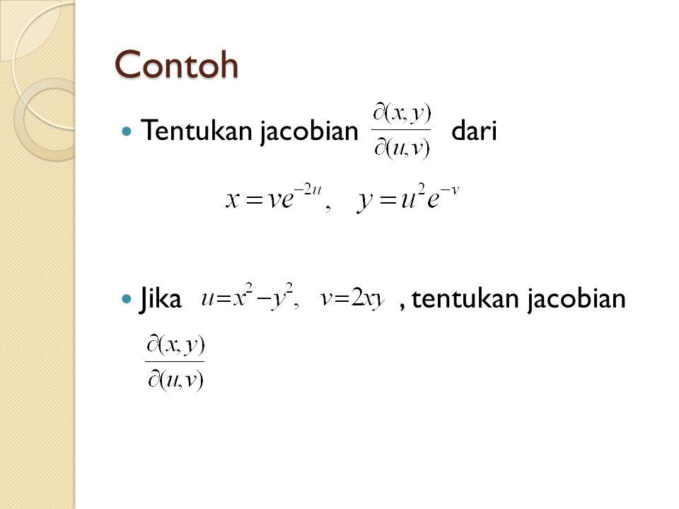 Contoh Tentukan jacobian dari Jika , tentukan jacobian