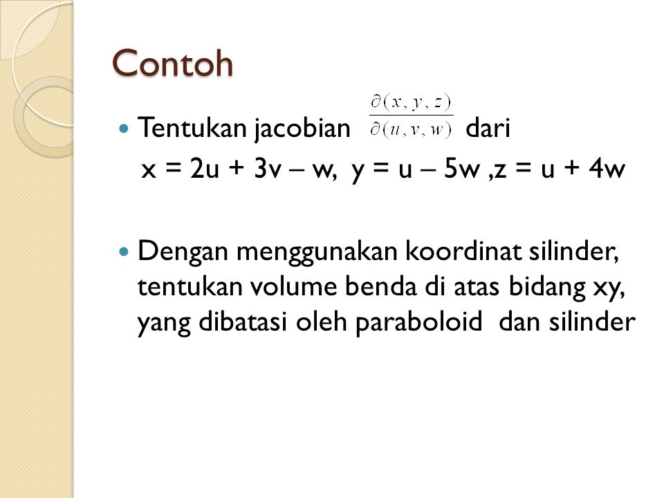 Contoh Tentukan jacobian dari x = 2u + 3v – w, y = u – 5w ,z = u + 4w