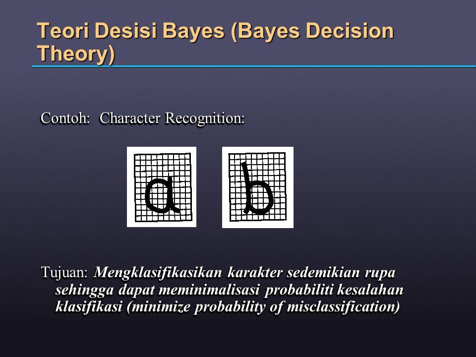 Teori Desisi Bayes (Bayes Decision Theory)
