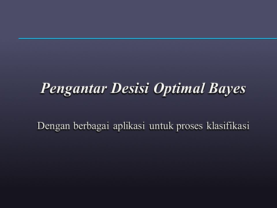 Pengantar Desisi Optimal Bayes