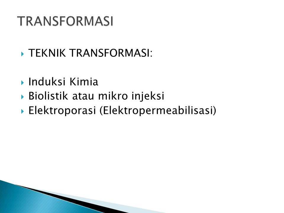 TRANSFORMASI TEKNIK TRANSFORMASI: Induksi Kimia