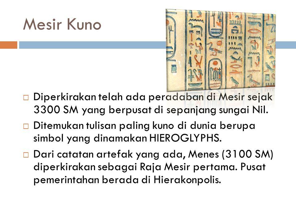 Mesir Kuno Diperkirakan telah ada peradaban di Mesir sejak 3300 SM yang berpusat di sepanjang sungai Nil.