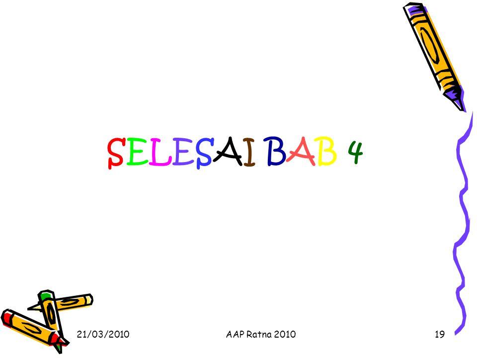 SELESAI BAB 4 21/03/2010 AAP Ratna 2010