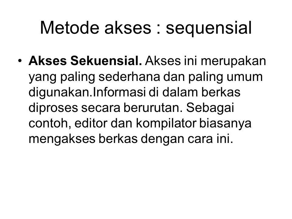 Metode akses : sequensial