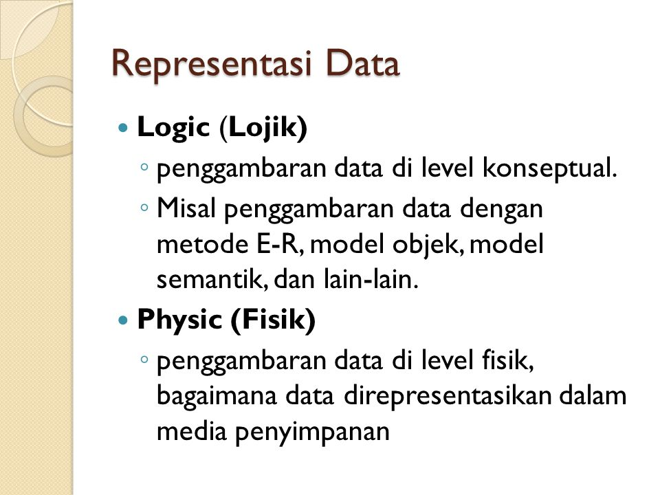 Representasi Data Logic (Lojik) penggambaran data di level konseptual.