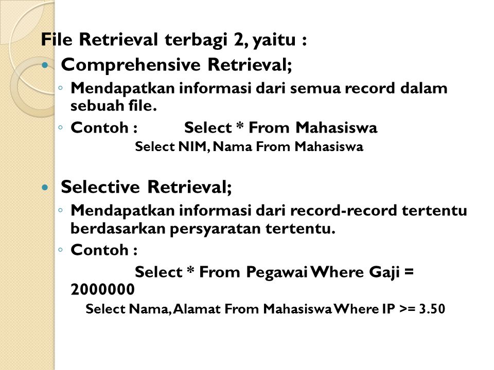 File Retrieval terbagi 2, yaitu : Comprehensive Retrieval;