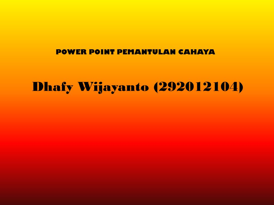 POWER POINT PEMANTULAN CAHAYA