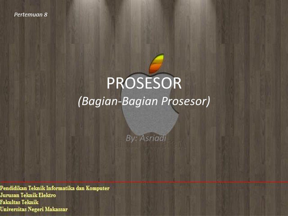 PROSESOR (Bagian-Bagian Prosesor)