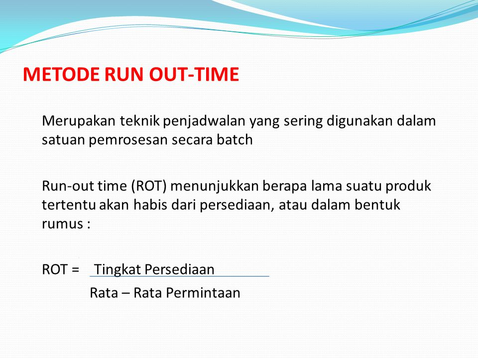 METODE RUN OUT-TIME