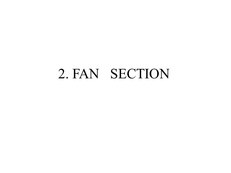 2. FAN SECTION