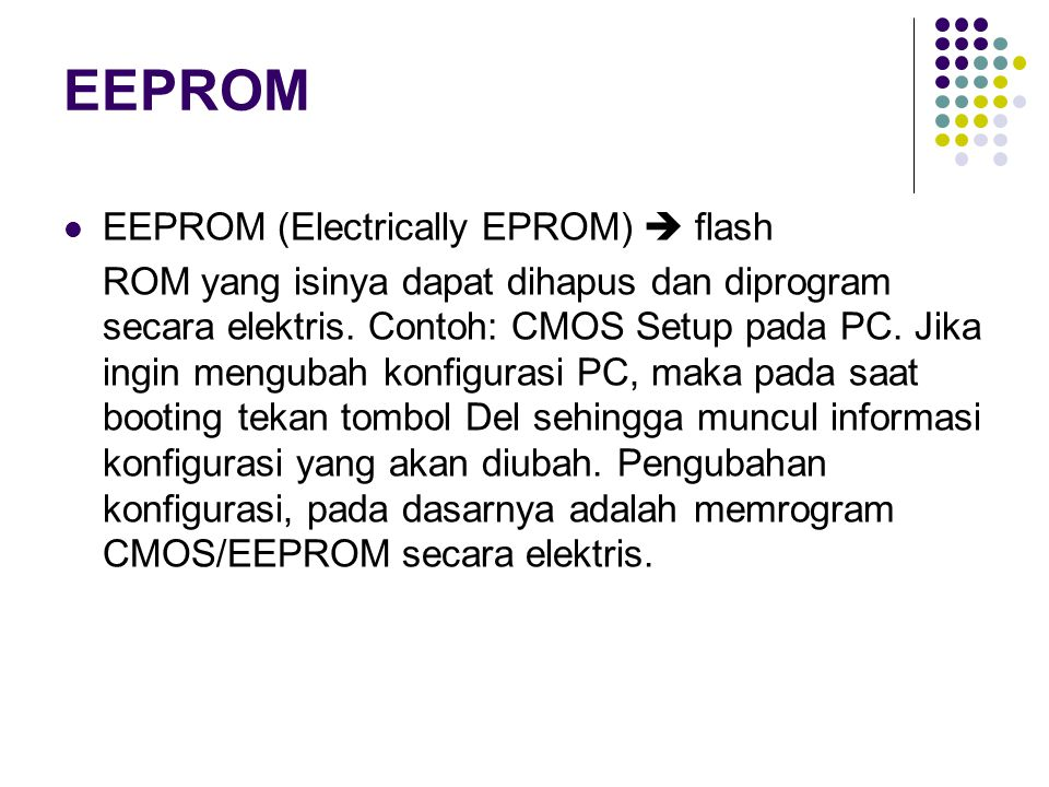 EEPROM EEPROM (Electrically EPROM)  flash
