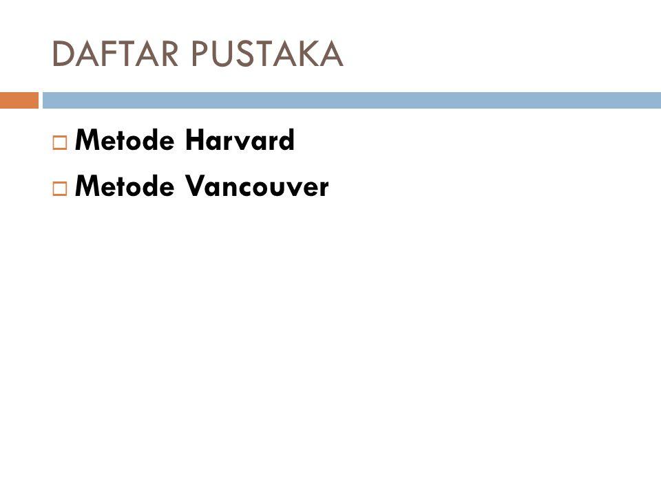 DAFTAR PUSTAKA Metode Harvard Metode Vancouver