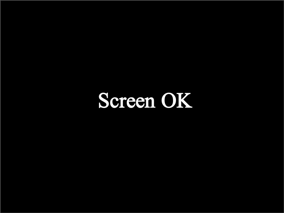 Screen OK