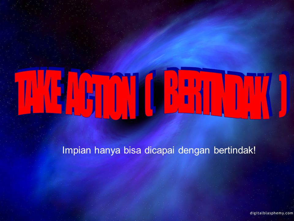 TAKE ACTION ( BERTINDAK )