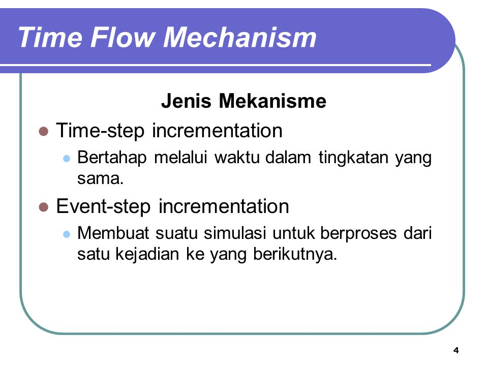 Time Flow Mechanism Jenis Mekanisme Time-step incrementation