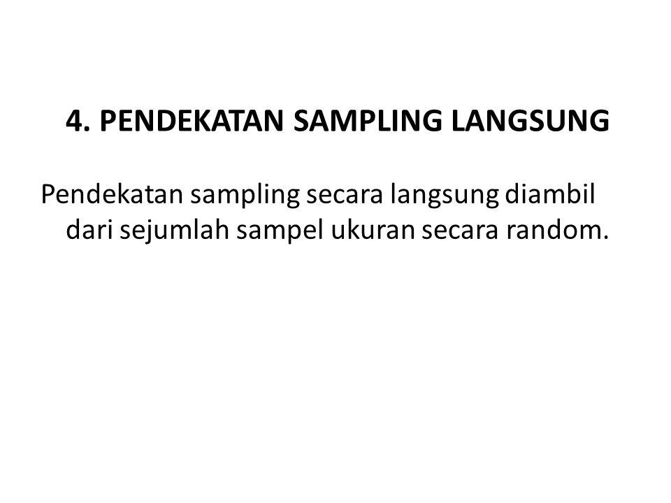 4. PENDEKATAN SAMPLING LANGSUNG