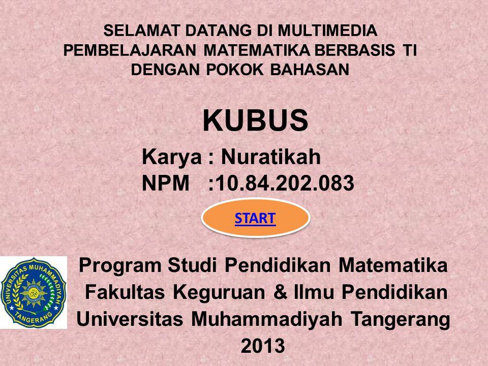 KUBUS Karya : Nuratikah NPM :10.84.202.083