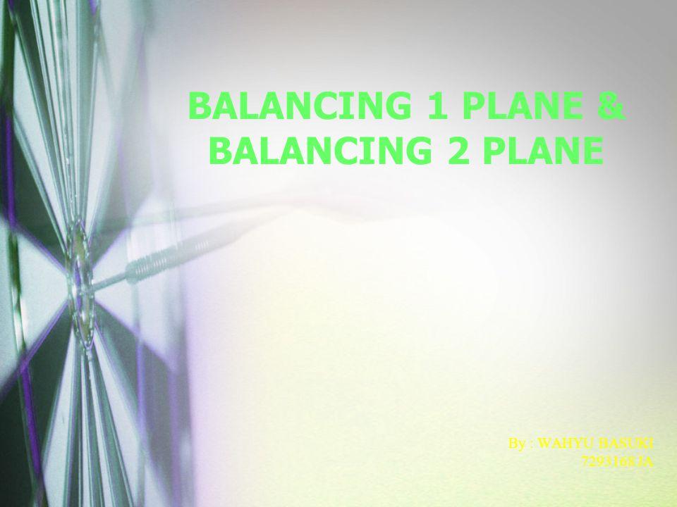 BALANCING 1 PLANE & BALANCING 2 PLANE