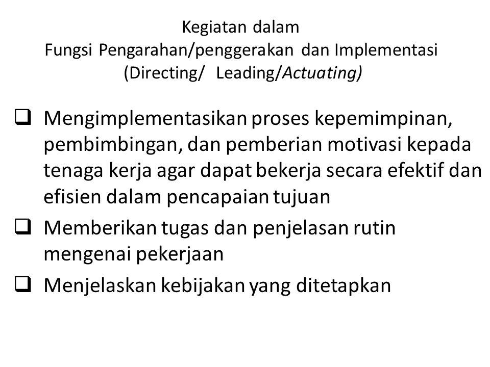 Memberikan tugas dan penjelasan rutin mengenai pekerjaan