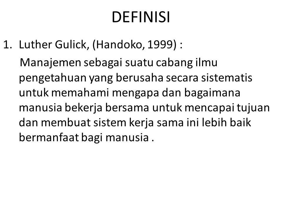 DEFINISI Luther Gulick, (Handoko, 1999) :