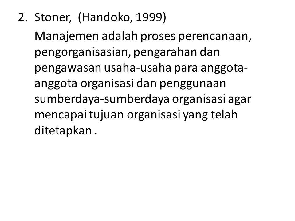 Stoner, (Handoko, 1999)