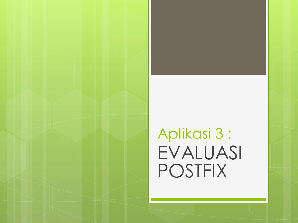 Aplikasi 3 : EVALUASI POSTFIX