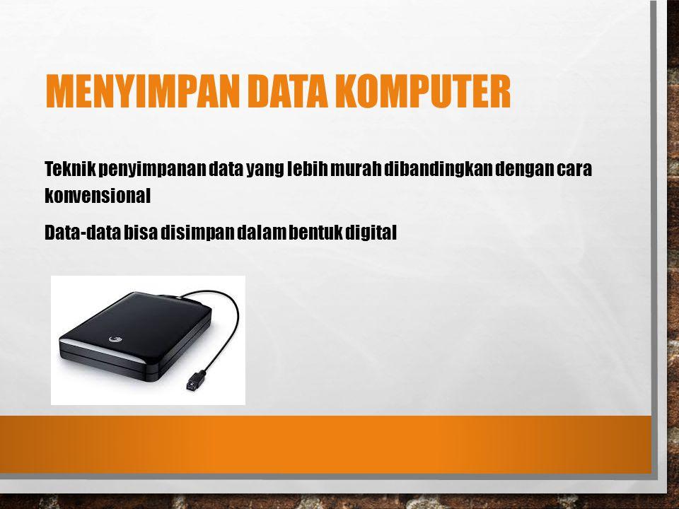 Menyimpan Data Komputer