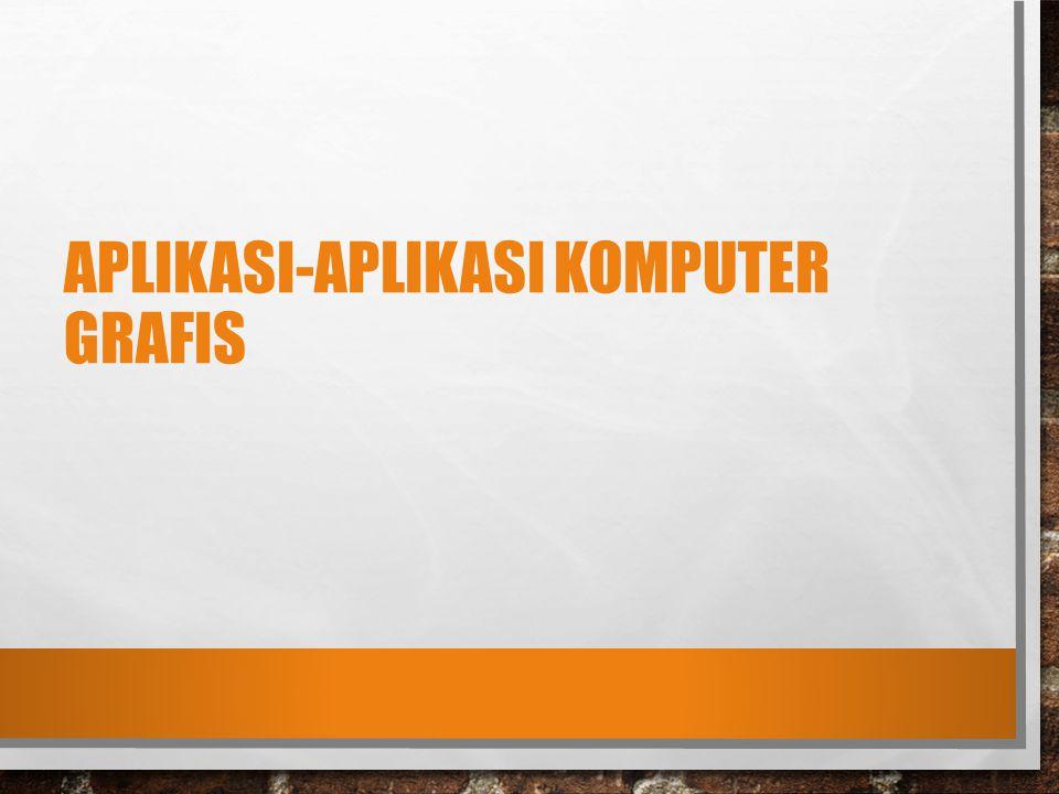 Aplikasi-aplikasi Komputer Grafis