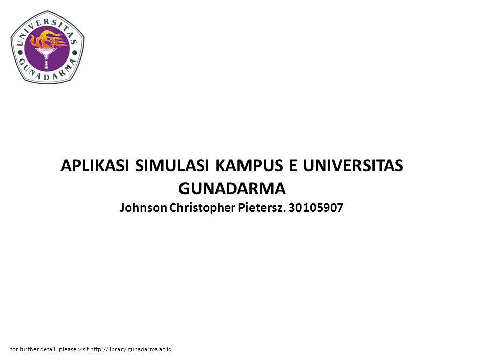APLIKASI SIMULASI KAMPUS E UNIVERSITAS GUNADARMA Johnson Christopher Pietersz. 30105907