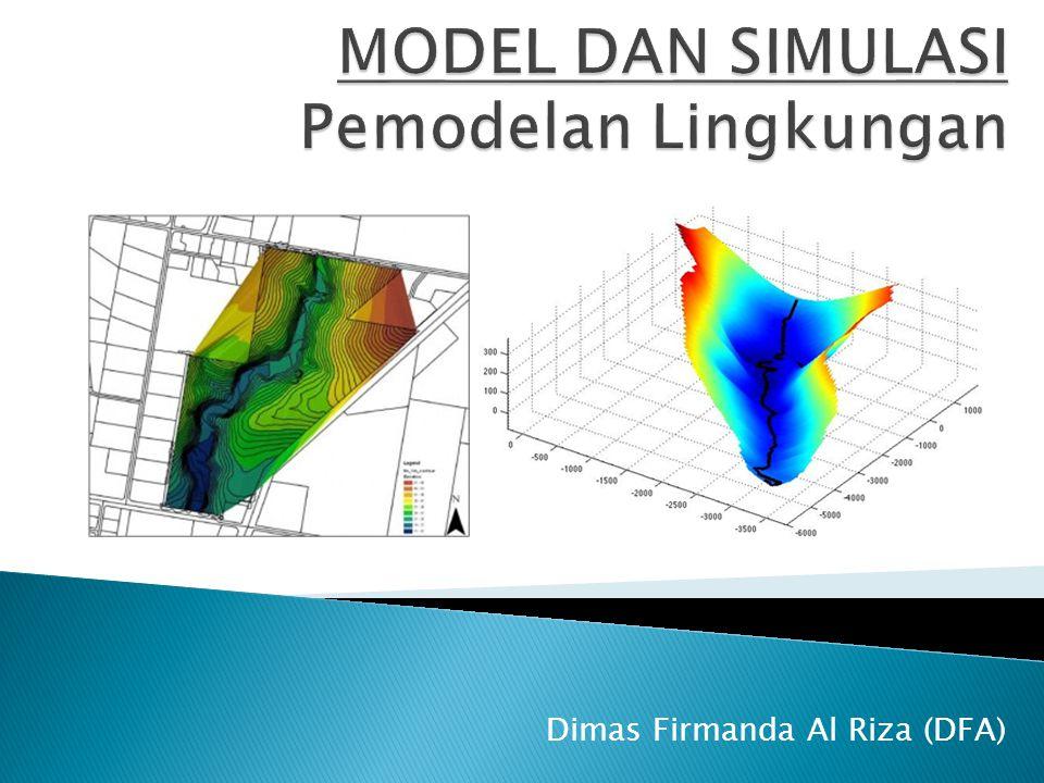 MODEL DAN SIMULASI Pemodelan Lingkungan