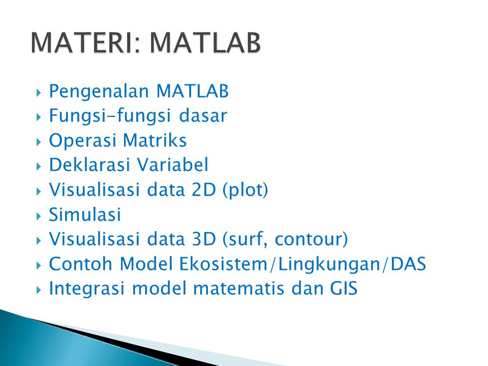 MATERI: MATLAB Pengenalan MATLAB Fungsi-fungsi dasar Operasi Matriks