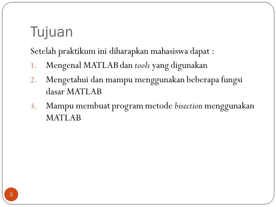 Tujuan Setelah praktikum ini diharapkan mahasiswa dapat :