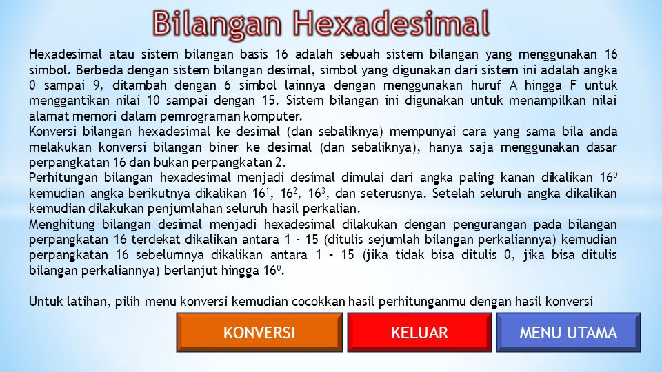 Bilangan Hexadesimal KONVERSI KELUAR MENU UTAMA