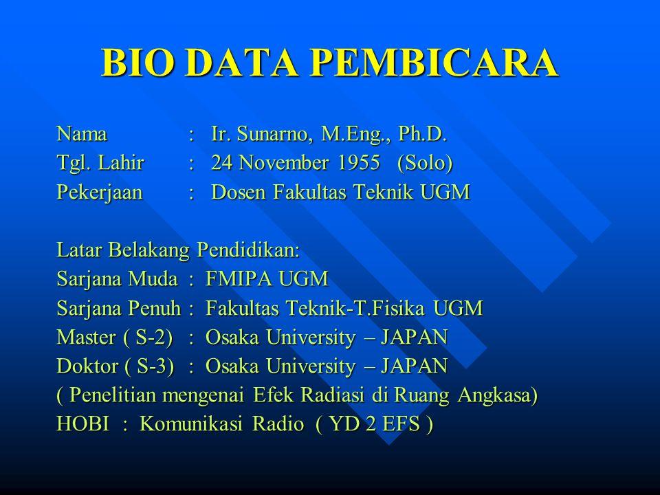 BIO DATA PEMBICARA Nama : Ir. Sunarno, M.Eng., Ph.D.