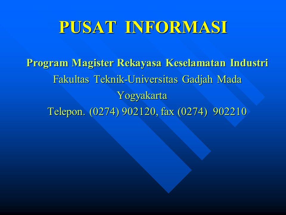 PUSAT INFORMASI Program Magister Rekayasa Keselamatan Industri